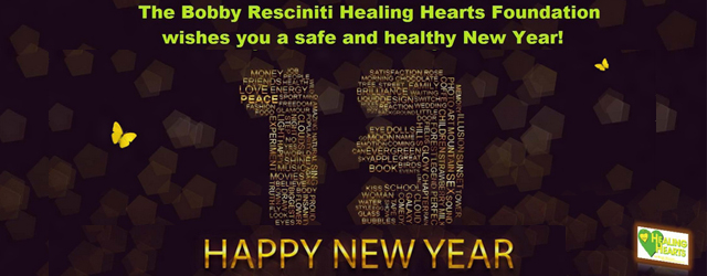 Happy New Year from The Bobby Resciniti Healing Hearts Foundation
